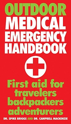 Image for Outdoor Medical Emergency Handbook: First Aid for Travelers, Backpackers, Adventurers