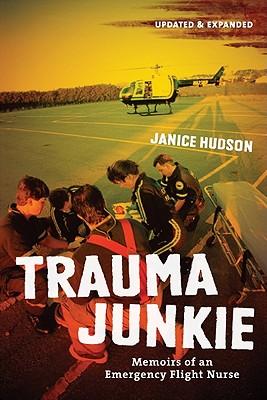 Image for Trauma Junkie: Memoirs of an Emergency Flight Nurse