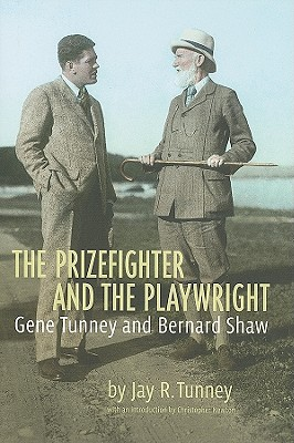 Image for The Prizefighter and the Playwright Gene Tunney and Bernard Shaw