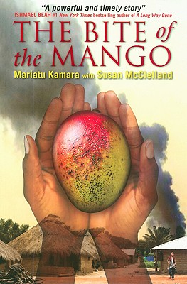 The Bite of the Mango, Kamara, Mariatu; McClelland, Susan