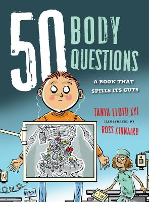 50 Body Questions: A Book That Spills Its Guts (50 Questions), Lloyd Kyi, Tanya