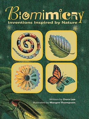Biomimicry: Inventions Inspired by Nature, Lee, Dora