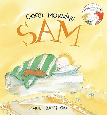 Image for Good Morning, Sam (Stella and Sam)