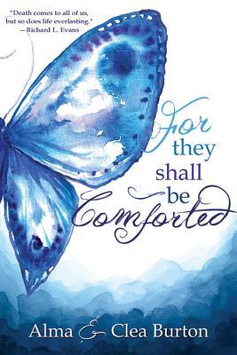 For They Shall Be Comforted, ALMA BURTON, CLEA BURTON