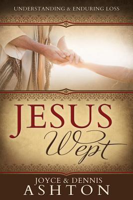 Image for Jesus Wept: Understanding & Enduring Loss