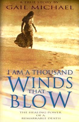 I am a Thousand Winds That Blow, Gail Michael