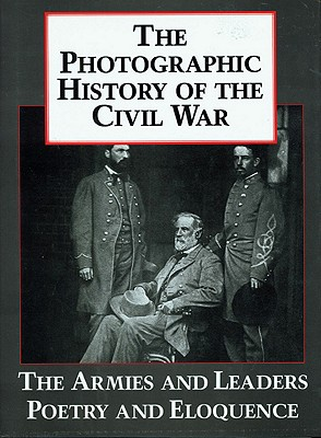 Image for The Photographic History of the Civil War V5 The Armies and Leaders Poetry and Eloquence