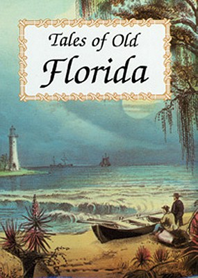 Tales of Old Florida, Oppel, Frank (ed.); Meisel, Tony (ed.)