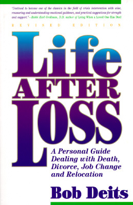 Image for Life After Loss: A Personal Guide Dealing With Death, Divorce, Job Change and Relocation