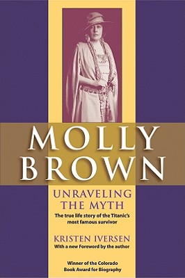 Image for MOLLY BROWN : UNRAVELING THE MYTH