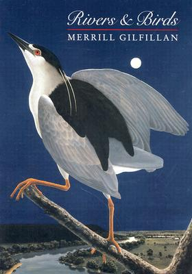 Rivers & Birds, Merrill Gilfillan