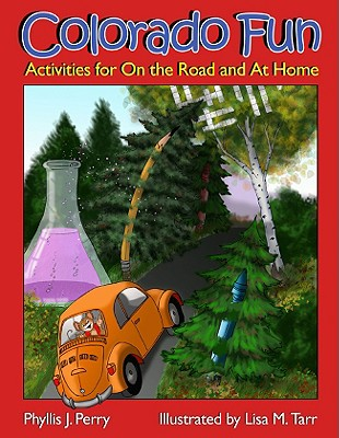 Colorado Fun: Activities for on the Road and at Home, Phyllis J. Perry