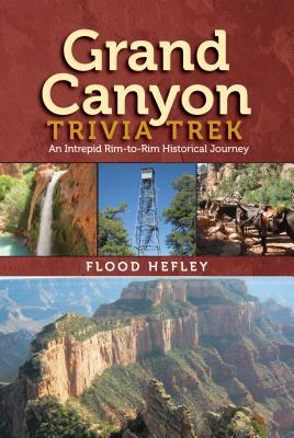 Grand Canyon Trivia Trek, Flood Hefley