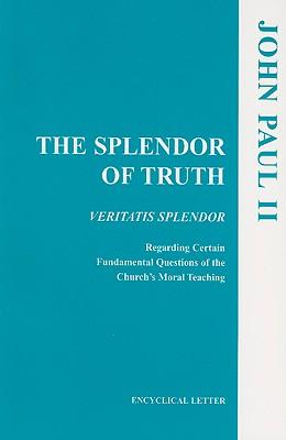Image for Splendor of Truth, The (United States Catholic Conference Publication)