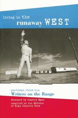 Image for Living in the Runaway West: Partisan Views from Writers on the Range