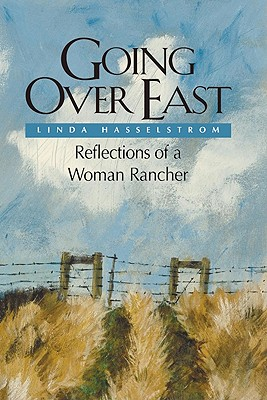 Image for Going Over East: Reflections of a Woman Rancher