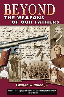 Beyond the Weapons of Our Fathers, Wood, Edward W. Jr.
