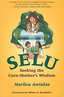 Selu: Seeking the Corn-Mother's Wisdom, Awiakta, Marilou