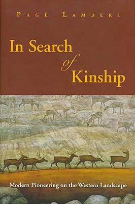 Image for In Search of Kinship Modern Pioneering on the Western Landscape