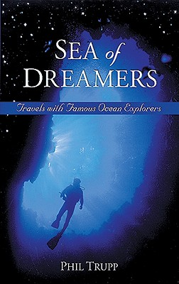 Image for Sea of Dreamers: Travels with Famous Ocean Explorers