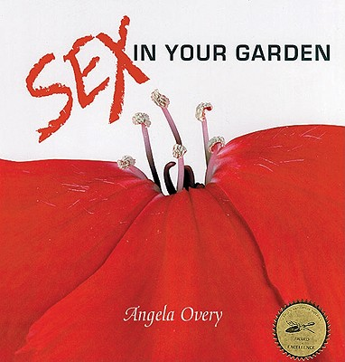 Sex in Your Garden, Angela Overy