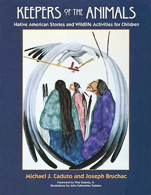 Image for Keepers of the Animals: Native American Stories and Wildlife Activities for Children