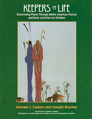Image for Keepers of Life: Discovering Plants through Native American Stories and Earth Activities for Children (Keepers of the Earth)