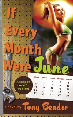 IF EVERY MONTH WERE JUNE, BENDER, TONY