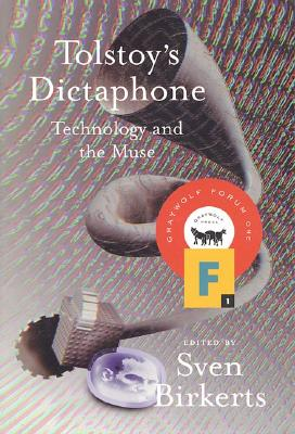Image for Tolstoy's Dictaphone: Technology and the Muse (Graywolf Forum)