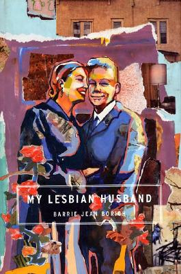 Image for My Lesbian Husband: Landscapes of a Marriage