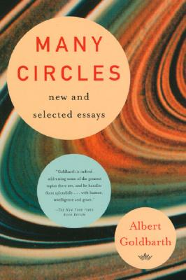 Many Circles : New & Selected Essays, ALBERT GOLDBARTH