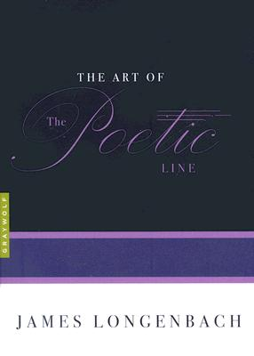 The Art of the Poetic Line (Art of), JAMES LONGENBACH