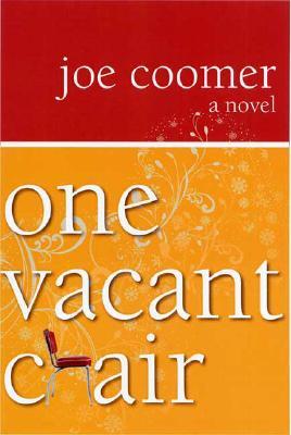 ONE VACANT CHAIR, COOMER, JOE