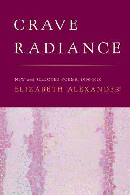 Image for Crave Radiance: New and Selected Poems 1990-2010