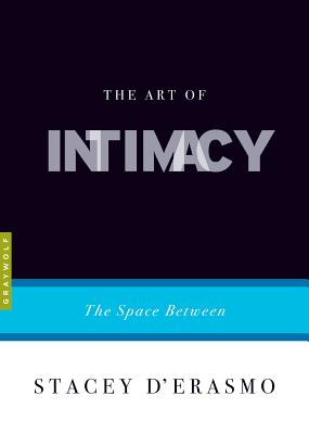 Image for The Art of Intimacy: The Space Between