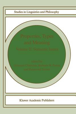 Properties, Types and Meaning: Volume II: Semantic Issues (Studies in Linguistics and Philosophy)