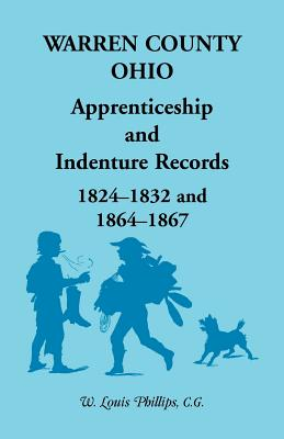 Image for Warren County, Ohio, Apprenticeship and Indenture Records, 1824-1832, 1864-1867