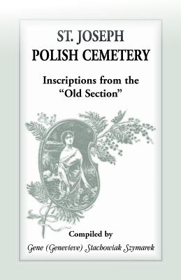 """Image for St Joseph Polish Cemetery, Inscriptions from the """"Old Section"""""""