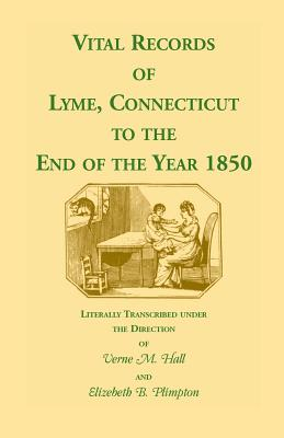 Image for Vital Records Of Lyme, Connecticut, To The End Of The Year 1850