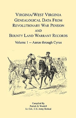 Image for Virginia and West Virginia Genealogical Data from Revolutionary War Pension and Bounty Land Warrant Records: Volume 1 Aaron through Cyrus