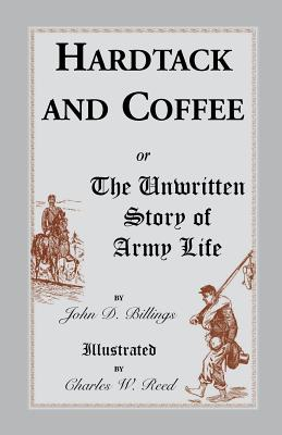 Image for Hardtack and Coffee: or, The Unwritten Story of Army Life