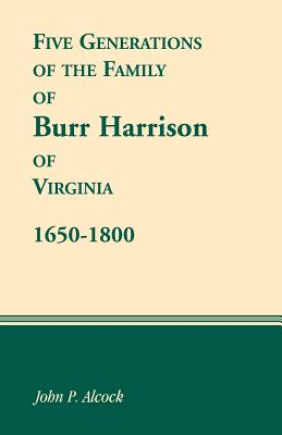 Image for Five Generations of the Family of Burr Harrison of Virginia, 1650-1800