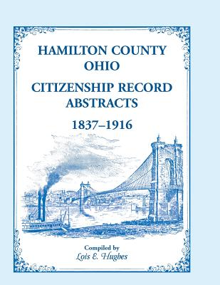 Image for Hamilton County, Ohio Citizenship Record Abstracts, 1837-1916