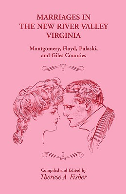 Image for Marriages in the New River Valley, Virginia: Mongtomery, Floyd, Pulaski, and Giles Counties