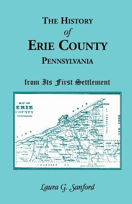 Image for The History of Erie County, Pennsylvania From its First Settlement