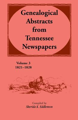 Image for Genealogical Abstracts From Tennessee Newspapers 1821-1828