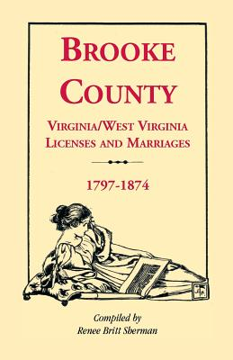 Image for Brooke County Virginia, West Virginia Licenses and Marriages, 1797-1874