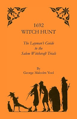 Image for 1692 Witch Hunt: The Layman's Guide to the Salem Witchcraft Trials