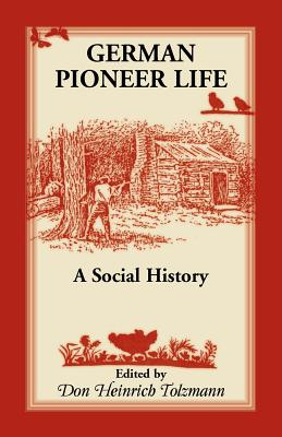 Image for German Pioneer Life: A Social History