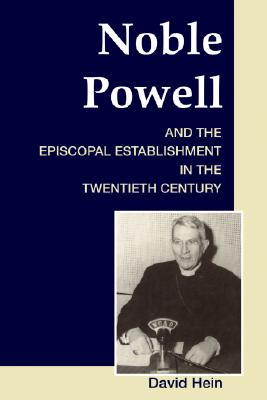 Image for Noble Powell and the Episcopal Establishment in the Twentieth Century: